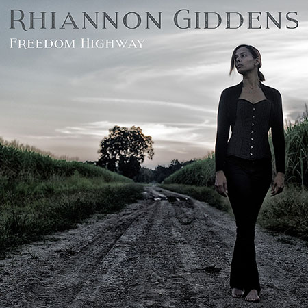 "Cover of Rhiannon Giddens's album, ""Freedom Highway"""